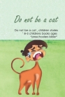 Do not be a cat, children stories, childrens books ages 3-8 '
