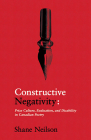Constructive Negativity: Prize Culture, Evaluation, and Dis/Ability in Canadian Poetry Cover Image