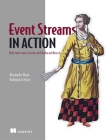 Event Streams in Action: Real-time event systems with Kafka and Kinesis Cover Image