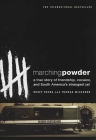 Marching Powder: A True Story of Friendship, Cocaine, and South America's Strangest Jail Cover Image