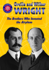 Orville and Wilbur Wright: The Brothers Who Invented the Airplane Cover Image