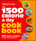 Betty Crocker 1500 Calorie a Day Cookbook: 200 Tasty Recipes to Build a Daily Eating Plan (Betty Crocker Cooking) Cover Image