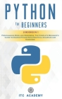Python for Beginners: 2 Books in 1: Programming Book and Workbook. The Complete Beginner's Guide to Master Python with Practical Examples an Cover Image