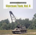 Sherman Tank, Vol. 6: M32- And M74-Series Sherman-Based Recovery Vehicles (Legends of Warfare: Ground #29) Cover Image