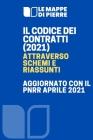 Il Codice Dei Contratti (2021) Attraverso Schemi E Riassunti: Aggiornato Con Il Pnrr Aprile 2021 Cover Image