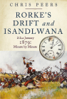 Rorke's Drift and Isandlwana: 22nd January 1879: Minute by Minute Cover Image