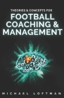Theories & Concepts for Football Coaching & Management Cover Image