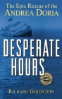 Desperate Hours: The Epic Rescue of the Andrea Doria Cover Image