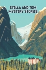 Stella And Tom Mystery Stories: Mystery Adventure Stories Cover Image