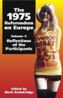 1975 Referendum on Europe: Volume 1. Reflections of the Participants Cover Image
