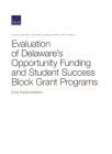 Evaluation of Delaware's Opportunity Funding and Student Success Block Grant Programs: Early Implementation Cover Image