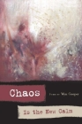 Chaos Is the New Calm: Poems (American Poets Continuum) Cover Image