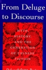 From Deluge to Discourse: Myth, History, and the Generation of Chinese Fiction Cover Image