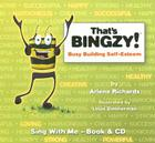 That's Bingzy!: Busy Building Self-Esteem [With CD] Cover Image