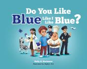 Do You Like Blue Like I Like Blue? Cover Image