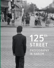 125th Street: Photography in Harlem Cover Image