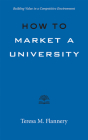 How to Market a University: Building Value in a Competitive Environment Cover Image