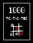 1000 Tic-Tac-Toe: Classic Activity Book for Seniors, Adults and Kids; Ideal for a gift! Paper Game Book, Puzzle Activities. Cover Image