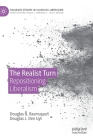 The Realist Turn: Repositioning Liberalism (Palgrave Studies in Classical Liberalism) Cover Image
