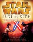 Star Wars: Jedi Vs. Sith: The Essential Guide to the Force Cover Image