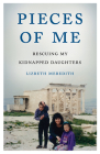 Pieces of Me: Rescuing My Kidnapped Daughters Cover Image