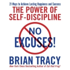 No Excuses!: The Power of Self-Discipline; 21 Ways to Achieve Lasting Happiness and Success (Your Coach in a Box) Cover Image
