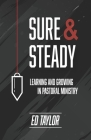Sure & Steady: Learning And Growing In Pastoral Ministry Cover Image