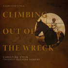 Climbing Out of the Wreck: A Survivor�s Tale Cover Image