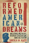 Reformed American Dreams: Welfare Mothers, Higher Education, and Activism Cover Image