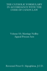 The Catholic Formulary in Accordance with the Code of Canon Law: Volume 5A: Marriage Nullity Appeal Process Acts Cover Image