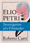Elio Petri: Investigation of a Filmmaker Cover Image