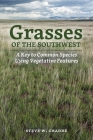 Grasses of the Southwest: A Key to Common Species Using Vegetative Features Cover Image