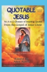 Quotable Jesus: An A to Z Glossary of Quotations Cover Image