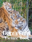 Tiger's Cubs Picture Book: Picture Book for Alzheimer's Patients and Seniors with Dementia, Gift for Animal lovers Wildlife lovers Feline Giant C Cover Image