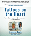 Tattoos on the Heart: The Power of Boundless Compassion Cover Image