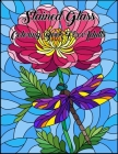 Stained Glass Coloring Book For Adults: Christian Stained Glass Coloring book including Bible Themes, Rose Windows, Gothic and Floral Designs for Adul Cover Image
