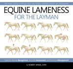 Equine Lameness for the Layman: Tools for Prompt Recognition, Accurate Assessment, and Proactive Management Cover Image