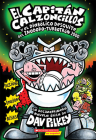 El Capitán Calzoncillos y el diabólico desquite del Inodoro Turbotrón 2000 (Captain Underpants #11): (Spanish language edition of Captain Underpants and the Tyrannical Retaliation of the Turbo Toilet 2000) Cover Image