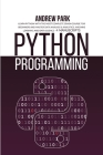 Python Programming: Learn Python with the Most Complete Crash Course for Beginners and Master Data Analysis & Analytics, Machine Learning Cover Image