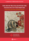 The House Was Filled with the Fragrance of the Perfurm: A Spirituality of the Order of the Holy Sepulchre Cover Image