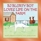 BJ Blurty Bot Loves Life on the Farm Cover Image