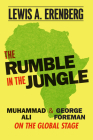 The Rumble in the Jungle: Muhammad Ali and George Foreman on the Global Stage Cover Image