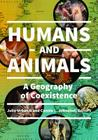 Humans and Animals: A Geography of Coexistence Cover Image
