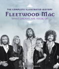 Fleetwood Mac: The Complete Illustrated History - What Dreams Are Made Of Cover Image