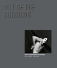Out of the Shadows - Marcus Leatherdale: Photographs New York City 1980-1992 Cover Image