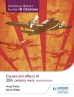 Access to History for the Ib Diploma: Causes and Effects of 20th-Century Wars Second Edition Cover Image