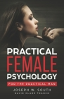 Practical Female Psychology: For the Practical Man Cover Image