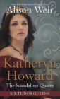 Katheryn Howard, the Scandalous Queen Cover Image