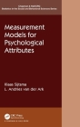 Measurement Models for Psychological Attributes (Chapman & Hall/CRC Statistics in the Social and Behavioral S) Cover Image