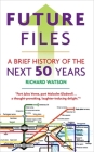 Future Files: A Brief History of the Next 50 Years Cover Image
